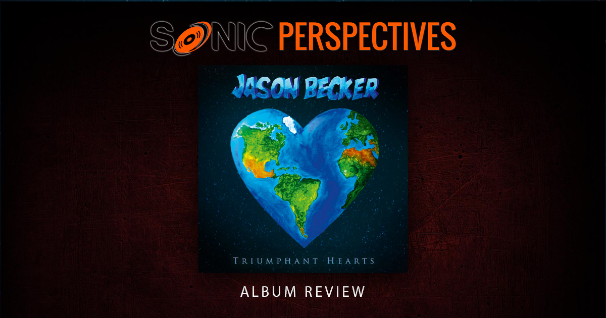 Sonic Perspectives Album Review: Jason Becker - Triumphant Hearts