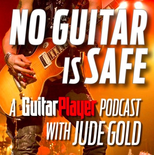 NO GUITAR IS SAFE • Podcast w/ Jude Gold